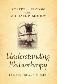 Understanding Philanthropy: Its Meaning and Mission - Payton, Robert L. Moody, Michael P.