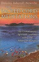 The Sacred Cord Meditations: An Evolutionary Spiritual Journey Using the Atlantean Rosary - Ashcroft-Nowicki, Dolores