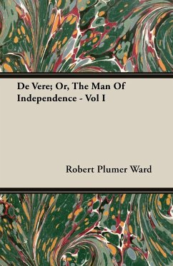 de Vere Or, the Man of Independence - Vol I - Ward, Robert Plumer