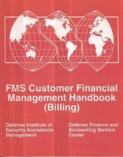 Fms Customer Financial Management Handbook: (Billing): Billing - Herausgeber: Defense Institute of Security Assistance Defense Finance and Accounting Service (