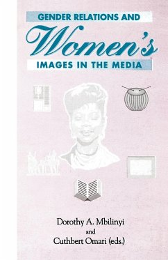 Gender Relations and Women's Images in the Media - Herausgeber: Mbilinyi, Dorothy A Omari, Cuthbert