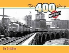 The 400 Story: Chicago & North Western's Premier Passenger Trains - Scribbins, Jim