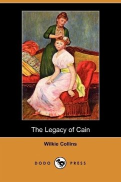The Legacy of Cain (Dodo Press) - Collins, Wilkie