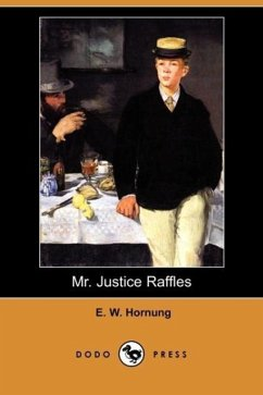 Mr. Justice Raffles (Dodo Press) - Hornung, E. W.