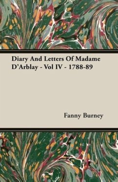 Diary And Letters Of Madame D'Arblay - Vol IV - 1788-89 - Burney, Fanny