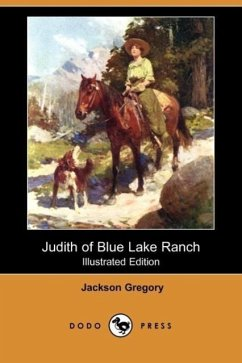 Judith of Blue Lake Ranch (Illustrated Edition) (Dodo Press) - Gregory, Jackson
