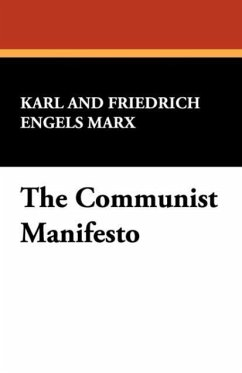 The Communist Manifesto - Marx, Karl and Friedrich Engels