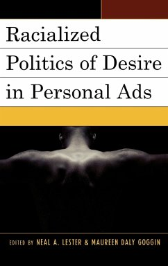 Racialized Politics of Desire in Personal Ads - Herausgeber: Lester, Neal A. Goggin, Maureen Daly