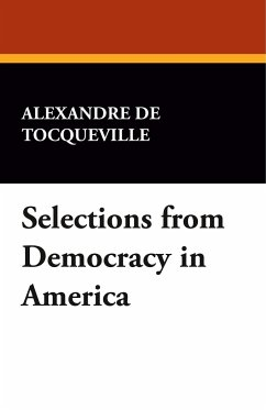 Selections from Democracy in America - De Tocqueville, Alexandre