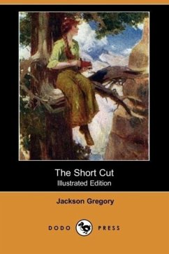 The Short Cut (Illustrated Edition) (Dodo Press) - Gregory, Jackson