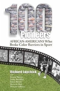 100 Pioneers: African-Americans Who Broke Color Barriers in Sport - Lapchick, Richard Bartter, Jessica Brenden, Jenny