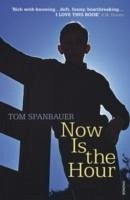 Now is the Hour - Spanbauer, Tom
