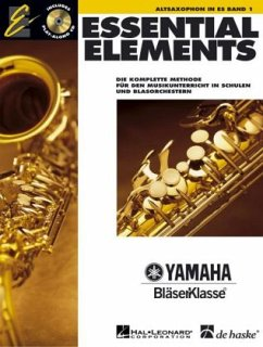 Essential Elements, für Altsaxophon in Es, m. Audio-CD - Von Tim Lautzenheiser, John Higgins, Charles Menghini u. a.; Dtsch. Fass. v. Yamaha BläserKlassenTeam unter d. Lt. v. Wolfgang Feuerborn