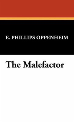 The Malefactor - Oppenheim, E. Phillips