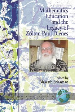 Mathematics Education and the Legacy of Zoltan Paul Dienes (PB) - Herausgeber: Sriraman, Bharath