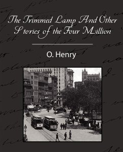 The Trimmed Lamp and Other Stories of the Four Million - Henry O