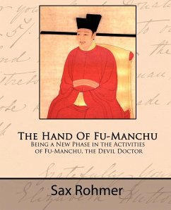 The Hand Of Fu-Manchu - Being a New Phase in the Activities of Fu-Manchu, the Devil Doctor - Rohmer, Sax