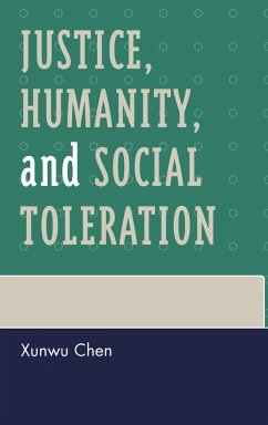 Justice, Humanity, and Social Toleration - Chen, Xunwu