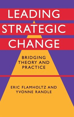 Leading Strategic Change: Bridging Theory and Practice - Flamholtz, Eric Randle, Yvonne