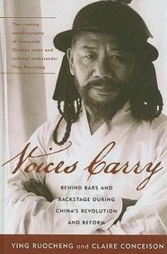 Voices Carry: Behind Bars and Backstage During China's Revolution and Reform - Ruocheng, Ying Conceison, Claire