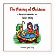 The Meaning of Christmas - Phillips, Jean