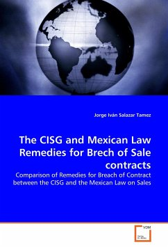 The CISG and Mexican Law Remedies for Brech of Sale contracts - Salazar Tamez, Jorge I.