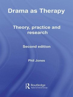 Drama as Therapy: Theory, Practice and Research - Jones, Phil