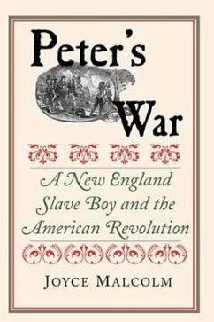 Peter's War: A New England Slave Boy and the American Revolution - Malcolm, Joyce Lee