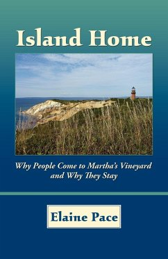 Island Home: Why People Come to Martha's Vineyard and Why They Stay - Pace, Elaine
