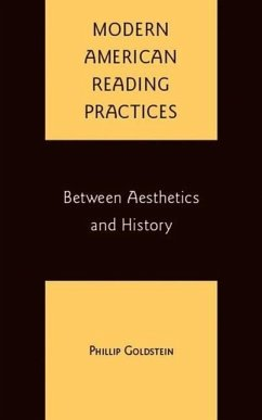 Modern American Reading Practices: Between Aesthetics and History - Goldstein, P.