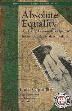Absolute Equality: An Early Feminist Perspective/Influencias de Las Ideas Modernas - Capetillo, Luisa