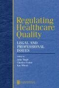 Regulating Healthcare Quality: Legal and Professional Issues - Herausgeber: Tingle, John Wheat, Kay Foster, Charles