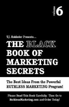 The Black Book of Marketing Secrets, Vol. 6 - Rohleder, T. J.