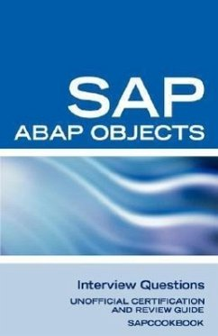 SAP ABAP Objects Interview Questions: Unofficial SAP R3 ABAP Objects Certification Review - Herausgeber: Sanchez-Clark, Terry