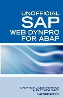 SAP Web Dynpro for ABAP Interview Questions: WD-ABAP Interview Questions, Answers, and Explanations: Unoffical Web Dynpro for ABAP: Unofficial SAP Web - Clark, Terry Sapcookbook Equity Press, Press