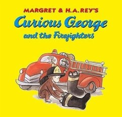 Curious George and the Firefighters - Rey, Margret Rey, H. A.