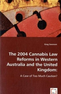 The 2004 cannabis law reforms in Western Australia and the United Kingdom - Swensen, Greg