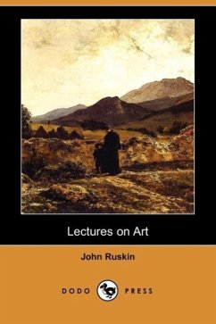 Lectures on Art (Dodo Press) - Ruskin, John