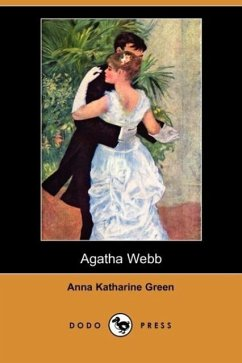 Agatha Webb (Dodo Press) - Green, Anna Katharine