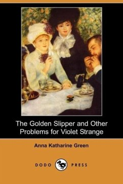 The Golden Slipper and Other Problems for Violet Strange - Green, Anna Katharine