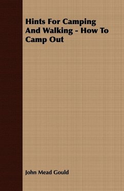 Hints For Camping And Walking - How To Camp Out - Gould, John Mead