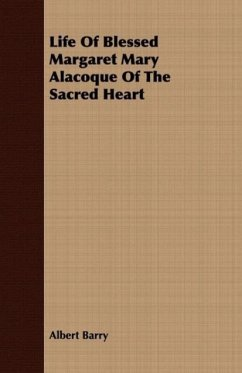 Life Of Blessed Margaret Mary Alacoque Of The Sacred Heart - Barry, Albert