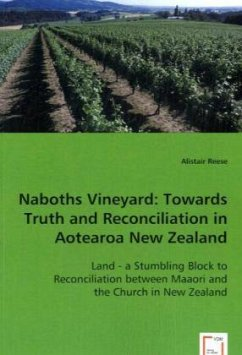 Naboths Vineyard: Towards Truth and Reconciliation in Aotearoa New Zealand - Reese, Alistair