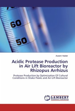 Acidic Protease Production in Air Lift Bioreactor by Rhizopus Arrhizus - Haider, Azeem