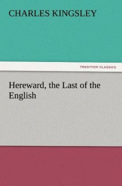 Hereward, the Last of the English - Kingsley, Charles