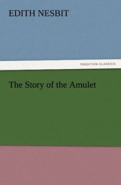 The Story of the Amulet - Nesbit, Edith