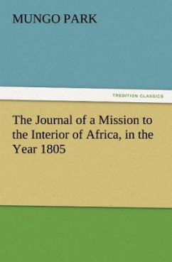 The Journal of a Mission to the Interior of Africa, in the Year 1805 - Park, Mungo