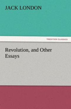 Revolution, and Other Essays - London, Jack