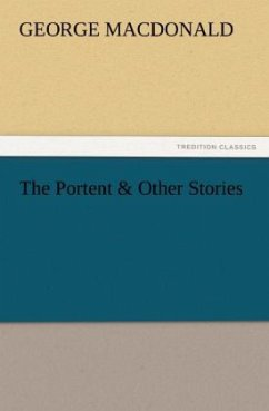The Portent & Other Stories - MacDonald, George
