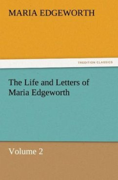 The Life and Letters of Maria Edgeworth, Volume 2 - Edgeworth, Maria